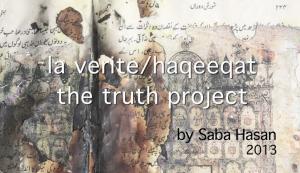 saba hasan - La Verite/Haqeeqat/The Truth Project